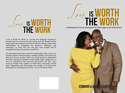 Love is Worth the Work: A Workbook of Love Designed for Marriages and Individuals by [Edward Cooper, Angel Cooper]