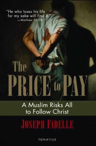 The Price to Pay: A Muslim Risks All to Follow Christ