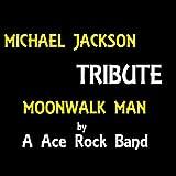 Moonwalk Man (Michael Jackson Tribute)