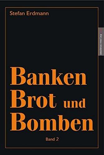Banken, Brot und Bomben - Band 2: Das Geheimwissen in der Gegenwart