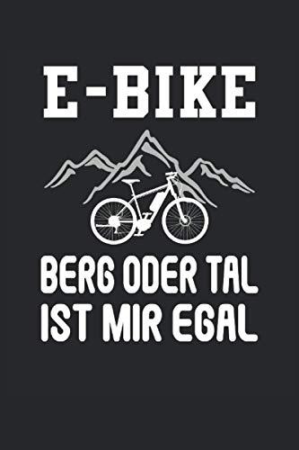 E-Bike Berg oder Tal Ist Mir Egal Ebike Elektrofahrrad Akku Batterie Radsport: Notizbuch - Notizheft - Notizblock - Tagebuch - Planer - Liniert - ... - 6 x 9 Zoll (15.24 x 22.86 cm) - 120 Seiten