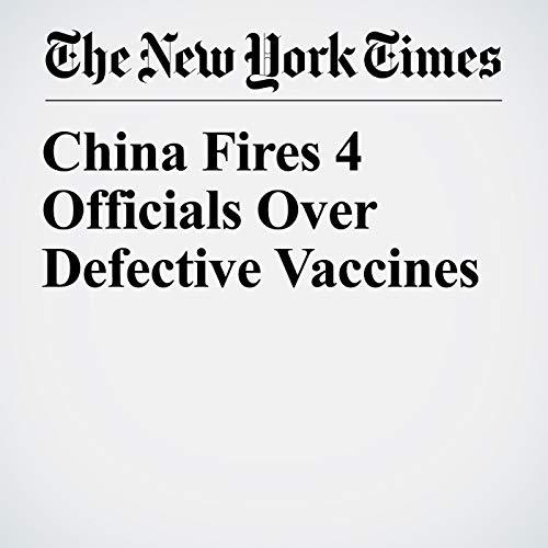 China Fires 4 Officials Over Defective Vaccines copertina
