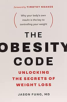 The Obesity Code - Unlocking the Secrets of Weight Loss  Book 1