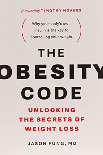The Obesity Code - Unlocking the Secrets of Weight Loss (Book 1)