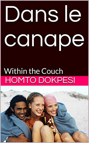 Dans le canape: Within the Couch (French Edition)