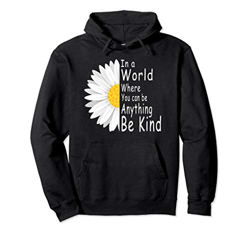 In A World Where You Can Be Anything Be Kind Hoodie Gift