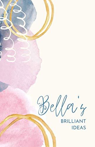 Bella's Brilliant Ideas: Personalized Notebook Journal
