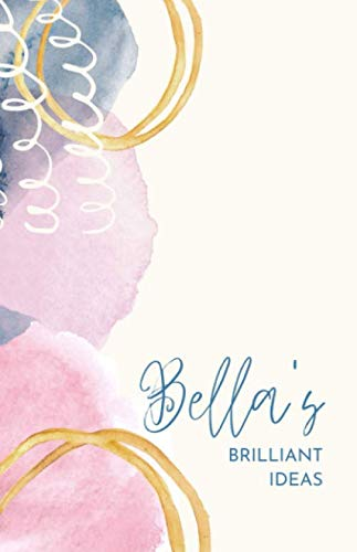 Bella's Brilliant Ideas: Personalized Notebook Journal