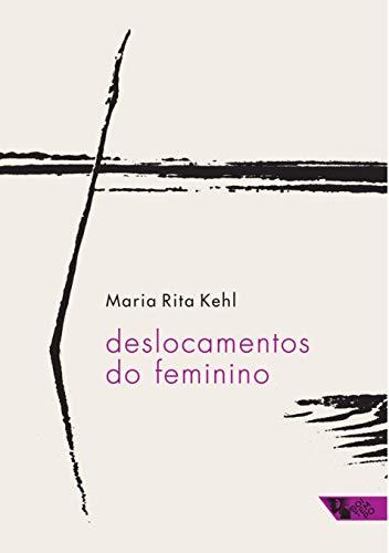 Deslocamentos do feminino: a mulher freudiana na passagem para a modernidade
