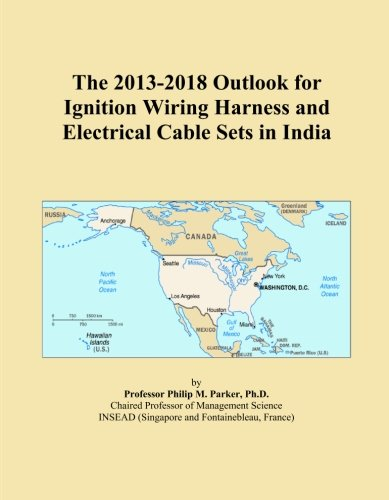 The 2013-2018 Outlook for Ignition Wiring Harness and Electrical Cable Sets in...