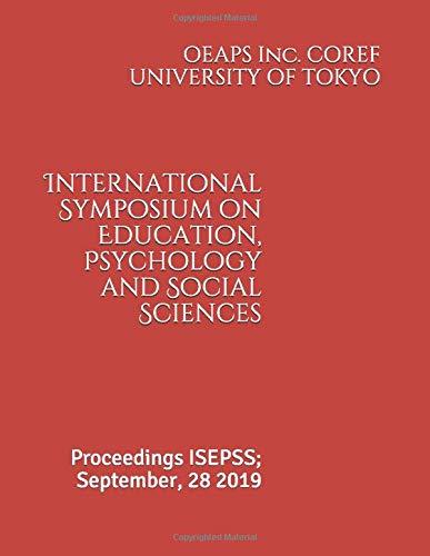 International Symposium on Education, Psychology and Social Sciences: Proceedings ISEPSS; September, 28 2019