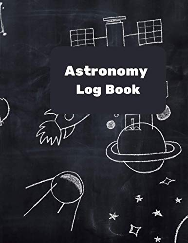 Astronomy Log Book: Night Sky Observation Astronomer Notebook