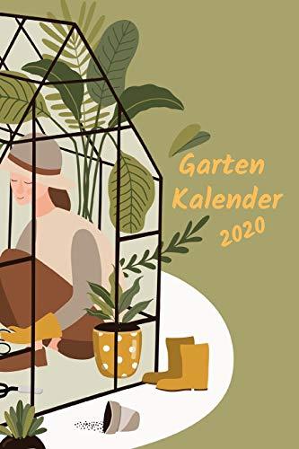 Gartenkalender Gewächshaus 2020: sowie Aussatzeiten nach dem Mond, Gartengestaltung, Buchkalender, extra Wochenplaner für jede Woche, ... Erntezeiten, super geeignet für Gewächshaus