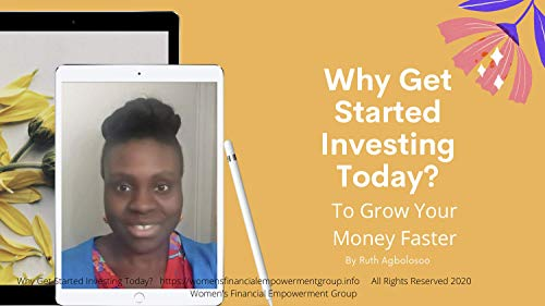 Why Get Started Investing Today? : To Grow Your Money Faster (English Edition)