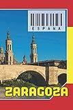 """ESPAÑA - Zaragoza: Cuaderno de notas - Planificador : 134 páginas - 6 """"x 9"""" (15,24 x 22,86 cm); para amantes de los viajes."""