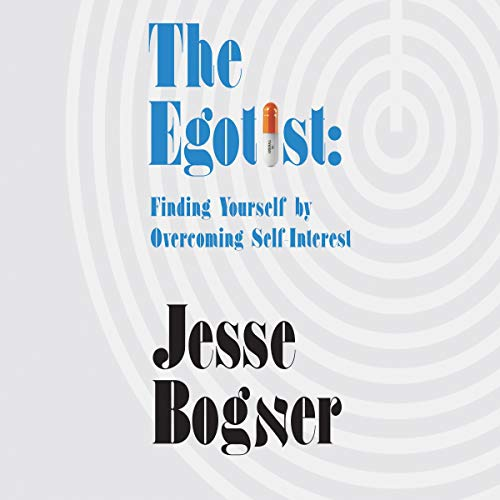 The Egotist: Finding Yourself by Overcoming Self-Interest audiobook cover art