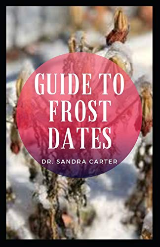 Guide to Frost Dates: These refer to the average dates on which the first frost or last freeze occurs either in spring or fall.
