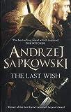 The Last Wish by Andrzej Sapkowski(1905-06-30) - Gollancz - 30/06/1905