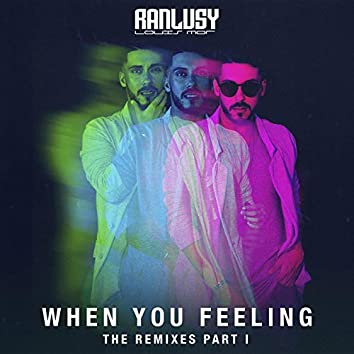 When You Feeling: The Remixes, Pt. I