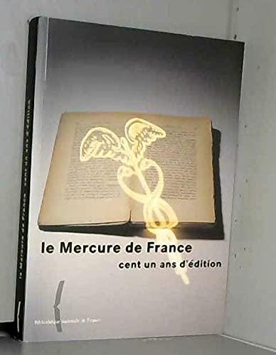 Le Mercure De France Cent Un Ans Dedition
