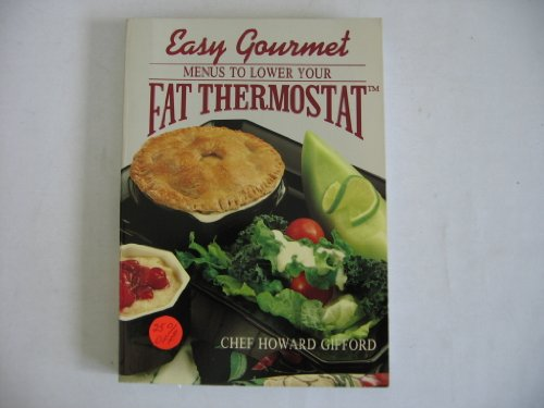 Easy Gourmet Menus to Lower Your Fat Thermostat