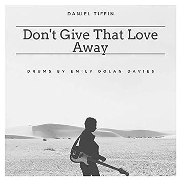 Don't Give That Love Away (feat. Emily Dolan Davies)