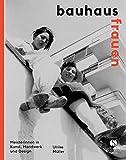 Bauhausfrauen: Komplett überarbeitete und aktualisierte Neuauflage