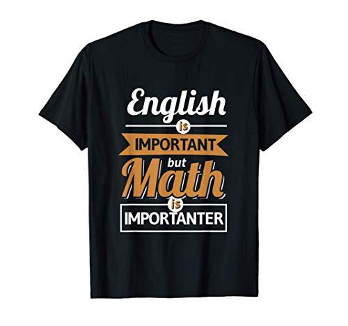 Matemáticas El inglés es importante pero las matemáticas lo Camiseta