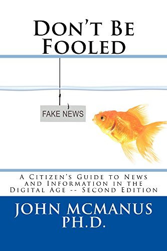 Don't Be Fooled: A Citizen's Guide to News and Information in the Digital Age (English Edition)