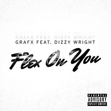 Flex on You