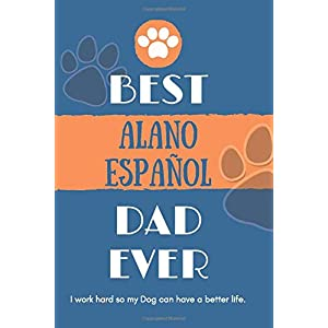 Best Alano Español Dad Ever: Lined Journal / notebook color Gift, 120 Pages, 6x9, Soft Cover, Matte Finish 27