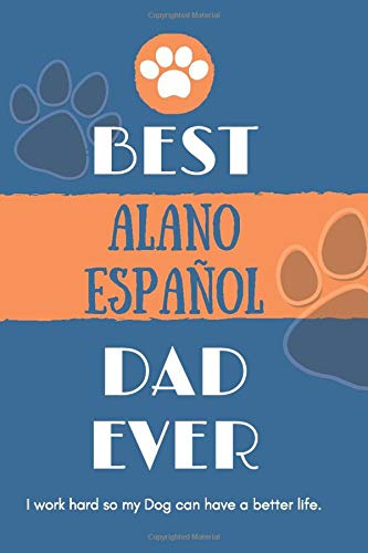 Best Alano Español Dad Ever: Lined Journal / notebook color Gift, 120 Pages, 6x9, Soft Cover, Matte Finish 1