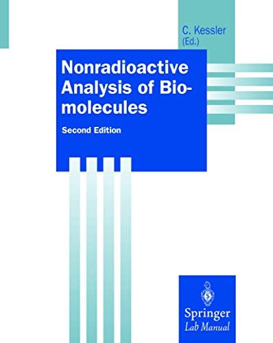 Nonradioactive Analysis of Biomolecules (Springer Lab Manuals)