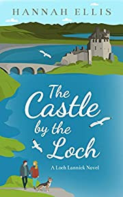 The Castle by the Loch (Loch Lannick Book 2)