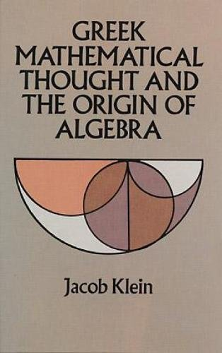 Greek Mathematical Thought and the Origin of Algebra (Dover Books on Mathematics)