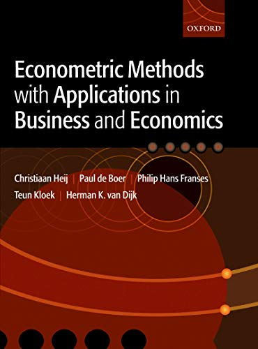 Econometric Methods with Applications in Business and Economics (English Edition)