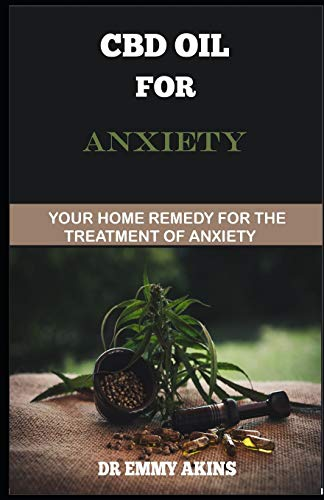 CBD OIL FOR ANXIETY: Your Home Remedy...
