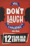 The Don't Laugh Challenge - 12 Year Old Edition: The LOL Interactive Joke Book Contest Game for Boys...