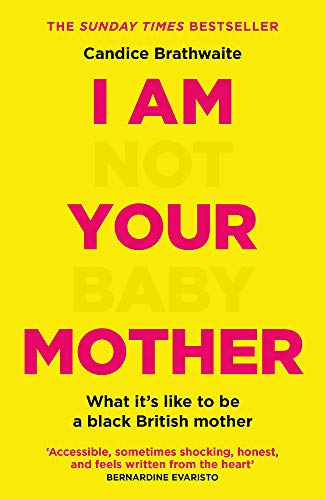 I Am Not Your Baby Mother: THE SUNDAY TIMES BESTSELLER