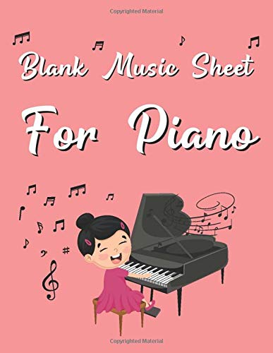 Blank Music Sheet For Piano: Large Blank Music Sheet for Piano with Treble and Bass Clef - Girly Pink Design - Perfect for Musicians, Songwriter, Students, and Teachers (Paperback)