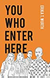You Who Enter Here (SUNY series, Native Traces)