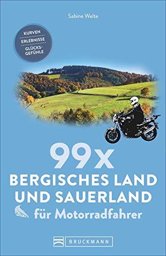 99 x Sauerland und Bergisches Land für Motorradfahrer: Kurven, Erlebnisse, Glücksgefühle. Inspirationsband für Biker mit Motorradtouren, Strecken, Orten, Treffpunkten, mit GPS-Koordinaten.