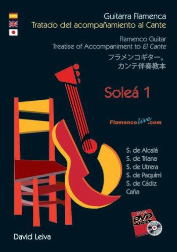 Guitarra Flamenca.Tratado Acompañamiento al Cante - Soleá 1 // Flamenco Guitar.Treatise Accompaniment to El Cante - Soleá 1 // David Leiva (DVD/Libro - DVD/Book)