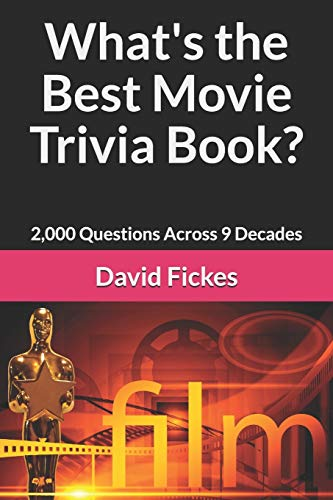 Compare Textbook Prices for What's the Best Movie Trivia Book?: 2,000 Questions Across 9 Decades What's the Best Trivia  ISBN 9781983262043 by Fickes, David
