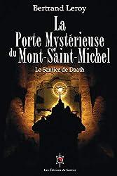 La Porte Mystérieuse du Mont-Saint-Michel - Le Sentier de Daath de Bertrand Leroy