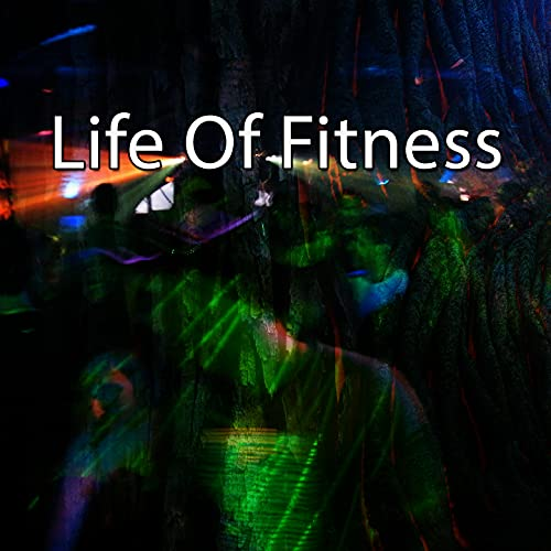 Life of Fitness