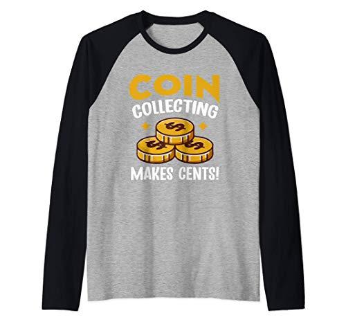 Coin Collecting Makes Cents - Funny Numismatics Pun Maglia con Maniche Raglan