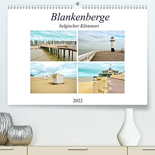 Blankenberge - belgischer Küstenort (Premium, hochwertiger DIN A2 Wandkalender 2022, Kunstdruck in Hochglanz): Blankenberge ist ein bezauberndes ... Küste. (Monatskalender, 14 Seiten )