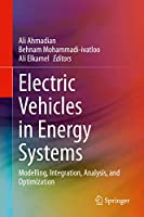 Electric Vehicles in Energy Systems: Modelling, Integration, Analysis, and Optimization