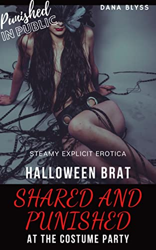 Halloween Brat Shared and Punished at the Costume Party: Taboo Gang Erotica (Brats Publicly Shared) (English Edition)